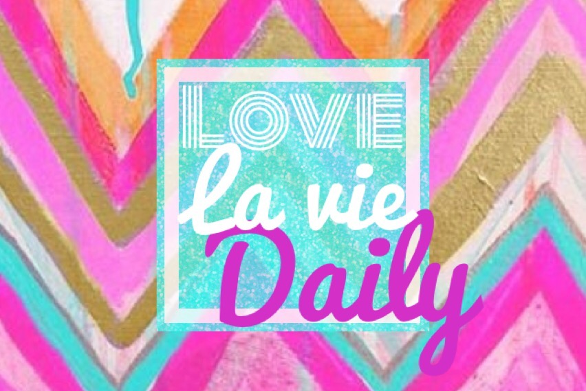 LOVE LA VIE DAILY